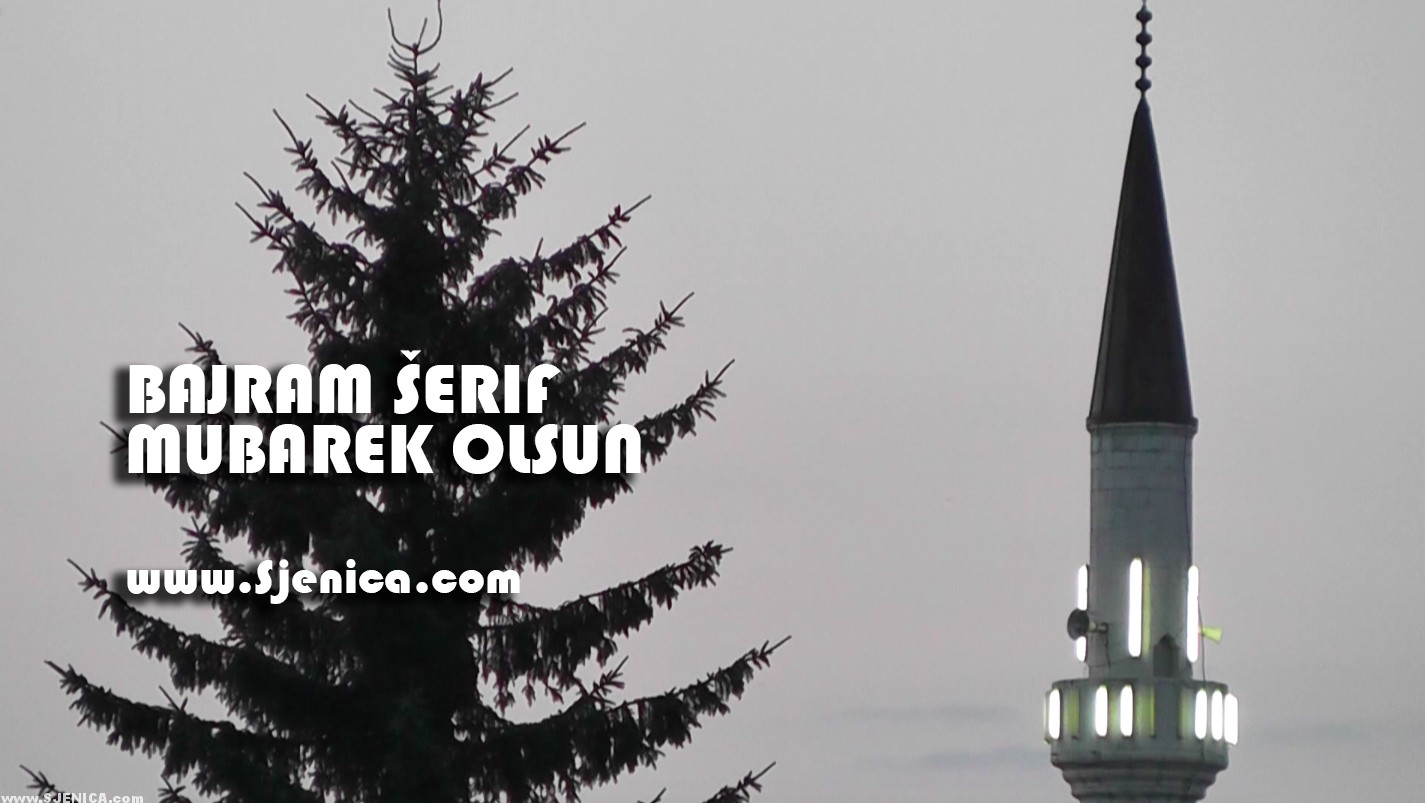 Bajram Serif Mubarek Olsun - Dzamija Sjenica 2015